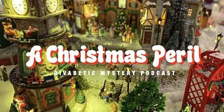 Diabetes  Cozy Mystery Podcast: A Christmas Peril tickets