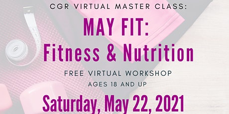 CGR Virtual Master Class: MAY FIT - Fitness & Nutrition Workshop tickets