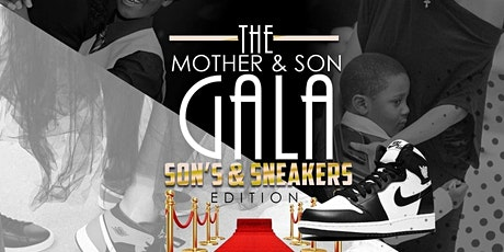 "Mother & Son Gala ""Son's and Sneakers"" tickets"