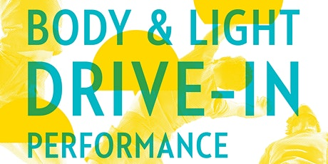 BODY AND LIGHT  Drive In Performance tickets