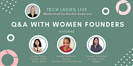 *Webinar* Tech Ladies Live: Q&A with Women Founders tickets