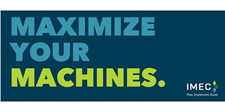 MAXIMIZE YOUR MACHINES: TPM/Equipment Effectiveness Virtual Training Series tickets