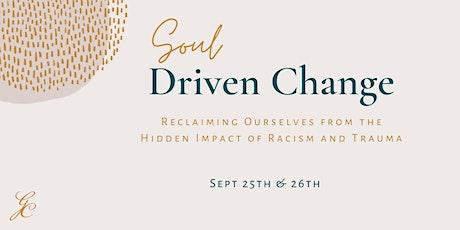 Soul Driven Change - Weekend Workshop tickets