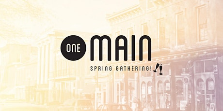 One Main 2021 - Main Street Spring Kickoff tickets