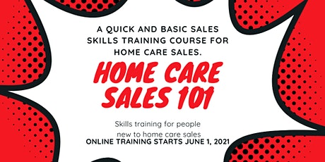 Home Care Sales 101: Skills Training for People New to Home Care tickets