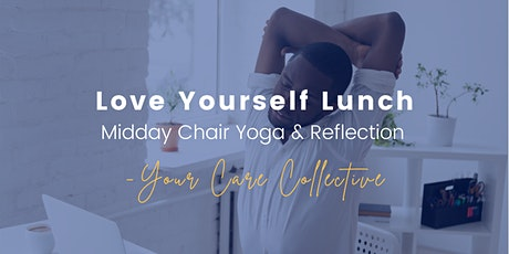 Love Yourself Lunch: Midday Chair Yoga tickets