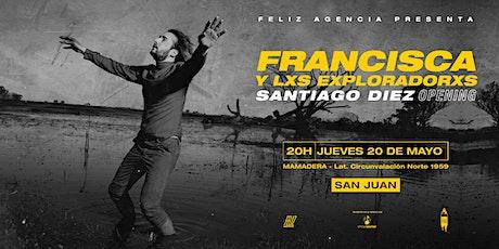 Feliz Agencia presenta: Francisca y Lxs Exploradores en San Juan entradas