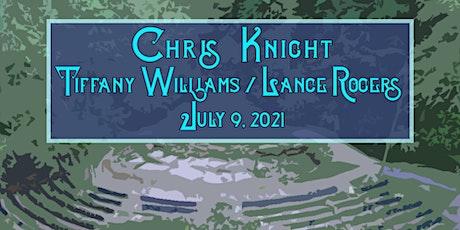 Chris Knight / Tiffany Williams / Lance Rogers tickets