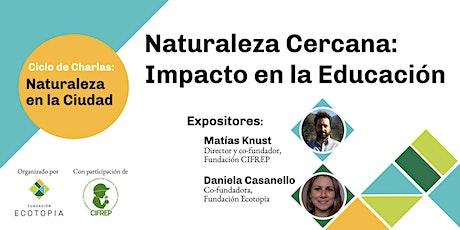 NATURALEZA CERCANA: IMPACTO EN LA EDUCACION biglietti
