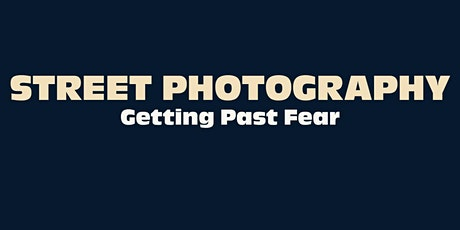 Street Photography Online Meetup: How To Get Past Your Fears & Shoot More biglietti