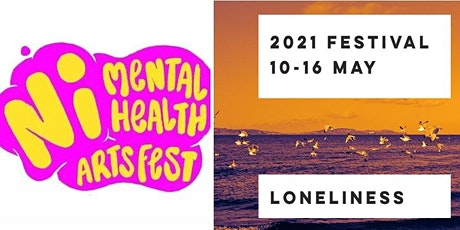 Northern Ireland Mental Health Arts Festival 2021 tickets
