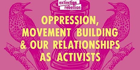 Oppression, movement building and our relationships as activists 16/6/21 tickets