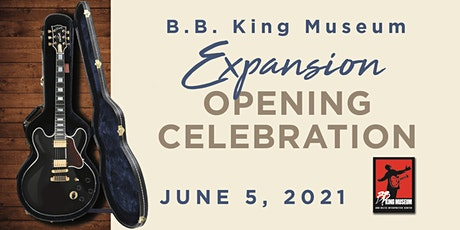 B.B. King Museum Expansion Opening Celebration tickets