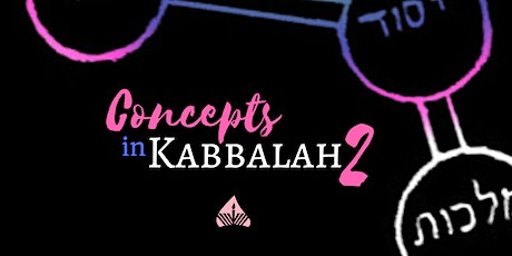 Concepts in Kabbalah 2 | A 6 PART Mystical Journey tickets