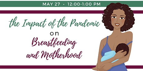 the Impact of the Pandemic on Breastfeeding and Motherhood tickets