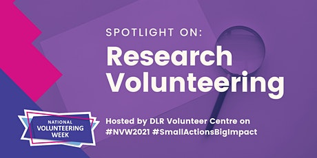 Spotlight on: Research Volunteering tickets