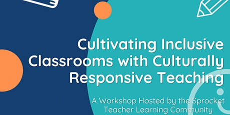 Sprocket: Creating Inclusive Classrooms with Culturally Responsive Teaching tickets