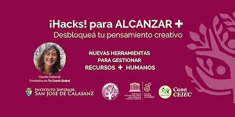 ¡Hacks! Para ALCANZAR + Desbloqueá Tu Pensamiento Creativo entradas