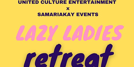 Lazy Ladies Retreat tickets