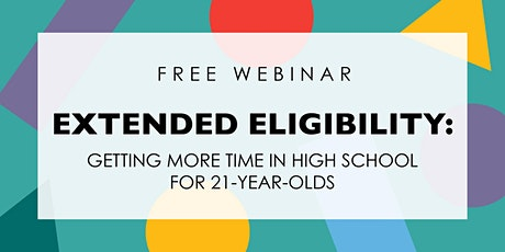 Extended Eligibility: Getting More Time in High School for 21-Year-Olds tickets