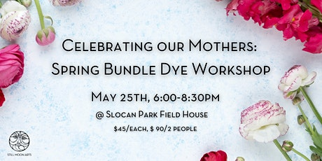 Celebrating our Mothers: Spring Bundle Dye Workshop tickets