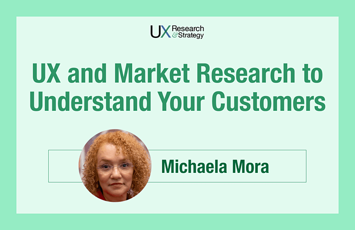 How To Leverage UX and Market Research to Understand Your Customers image