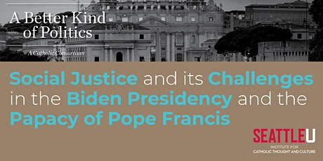 Social Justice and its Challenges for President Biden and Pope Francis tickets