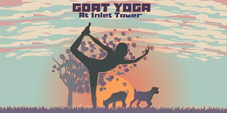 Inlet Tower Goat Yoga tickets