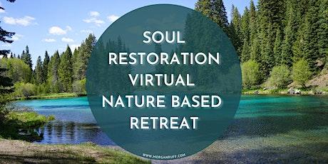 Soul Restoration Virtual Nature Based Retreat tickets