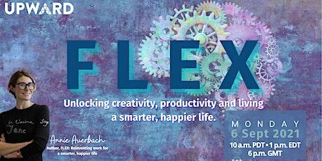 FLEX: Unlocking Creativity, Productivity and Living a Smarter, Happier Life tickets