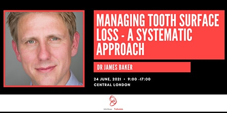 Managing Tooth Surface Loss - A Systematic Approach tickets