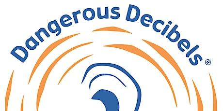 Dangerous Decibels tickets