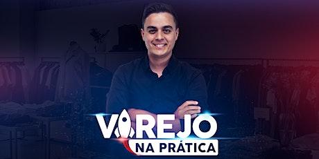 TREINAMENTO VAREJO NA PRÁTICA (FOZ DO IGUAÇU) tickets