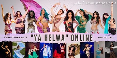 "Rahel Presents ""Ya Helwa"" Online - A Virtual Dance Showcase tickets"