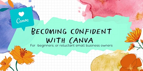 Becoming Confident with Canva: For Beginners & Small Businesses tickets