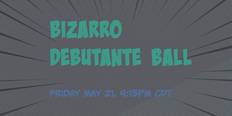 Bizzaro Debutante Ball tickets