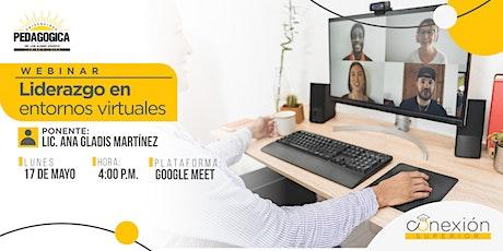 Webinar: Liderazgo en entornos virtuales tickets