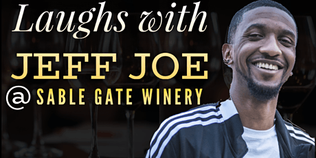 Laughs with Jeff Joe at Sable Gate Winery tickets