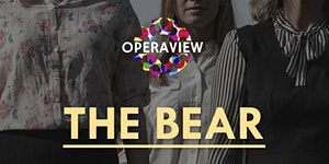Operaview presents The Bear by W. Walton