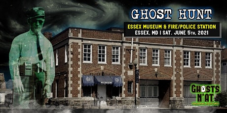 Ghost Hunt Essex Museum & Fire/Police Station | Essex, MD | Sat. June 5th tickets