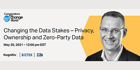 Changing the Data Stakes – Privacy, Ownership and Zero-Party Data tickets