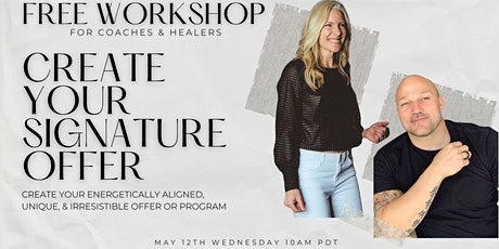 Create Your Signature Offer Workshop  For Coaches & Healers (Santa Clara) tickets