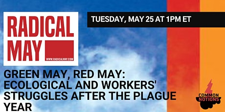 Green May, Red May: Ecological and Workers' Struggles After the Plague Year tickets