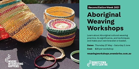 Reconciliation Week 2021: Aboriginal Weaving Workshops tickets