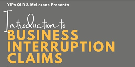 YIPs QLD: Introduction to Business Interruption Claims tickets