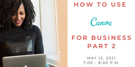 How to Use Canva for Business Part 2 tickets