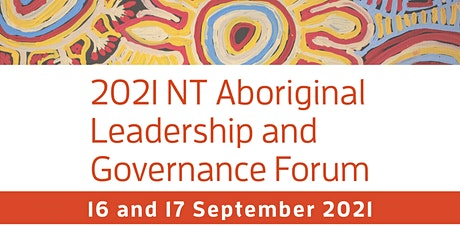 2021 NT Aboriginal Leadership & Governance Forum tickets