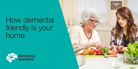 How dementia-friendly is your home? -Burleigh  Waters - QLD tickets