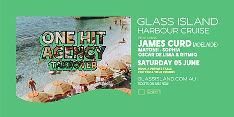 Glass Island - One Hit Agency Takeover - James Curd (Adel) - Sat 5th June tickets