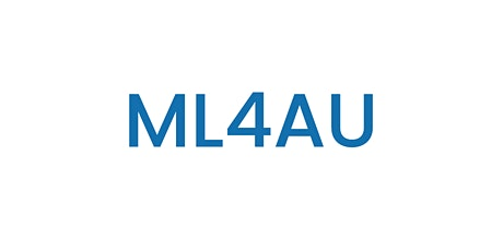 ML4AU - Trainings and challenges (Meeting 2) Tickets